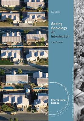Seeing Sociology: An Introduction, International Edition