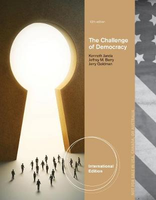 The Challenge of Democracy: American Government in Global Politics, International Edition (Aplia Printed Access Card)