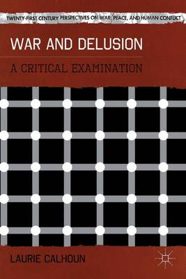 War and Delusion: A Critical Examination
