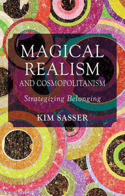 Magical Realism and Cosmopolitanism: Strategizing Belonging