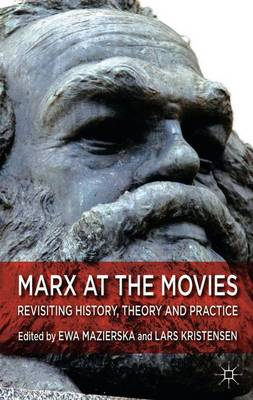 Marx at the Movies: Revisiting History, Theory and Practice