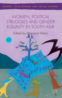 Women, Political Struggles and Gender Equality in South Asia