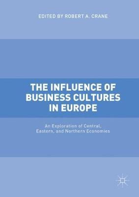 The Influence of Business Cultures in Europe: An Exploration of Central, Eastern, and Northern Economies