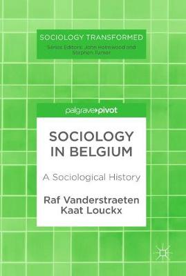 Sociology in Belgium: A Sociological History