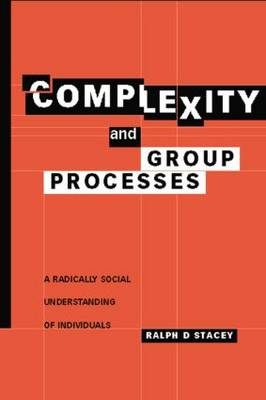 Complexity and Group Processes: A Radically Social Understanding of Individuals