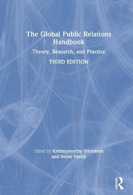 The Global Public Relations Handbook: Theory, Research, and Practice