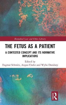 The Fetus as a Patient: A Contested Concept and its Normative Implications