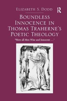 Boundless Innocence in Thomas Traherne's Poetic Theology: 'Were all Men Wise and Innocent...'