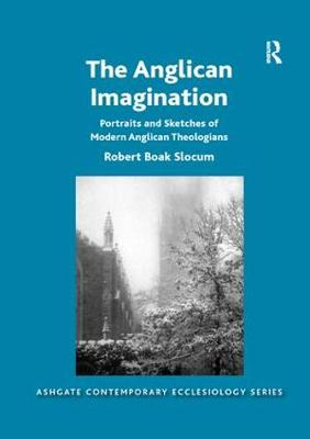 The Anglican Imagination: Portraits and Sketches of Modern Anglican Theologians
