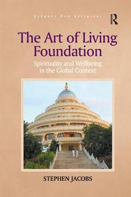 The Art of Living Foundation: Spirituality and Wellbeing in the Global Context