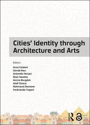Cities' Identity Through Architecture and Arts: Proceedings of the International Conference on Cities' Identity through Architecture and Arts (CITAA 2017), May 11-13, 2017, Cairo, Egypt