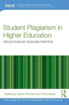 Student Plagiarism in Higher Education: Reflections on Teaching Practice