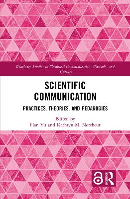 Scientific Communication: Practices, Theories, and Pedagogies