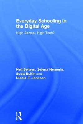 Everyday Schooling in the Digital Age: High School, High Tech?