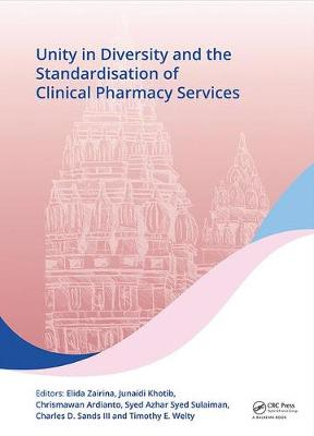 Unity in Diversity and the Standardisation of Clinical Pharmacy Services: Proceedings of the 17th Asian Conference on Clinical Pharmacy (ACCP 2017), July 28-30, 2017, Yogyakarta, Indonesia