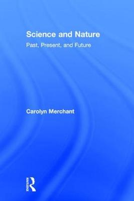 Science and Nature: Past, Present, and Future