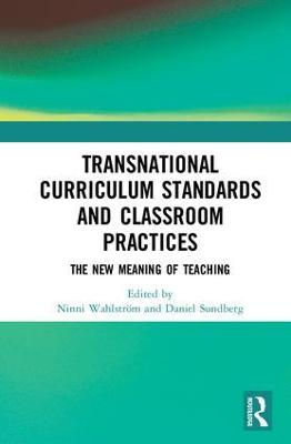 Transnational Curriculum Standards and Classroom Practices: The New Meaning of Teaching