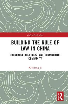 Building the Rule of Law in China: Procedure, Discourse and Hermeneutic Community