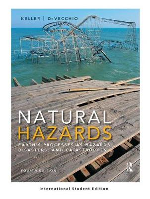 Natural Hazards: Earth's Processes as Hazards, Disasters, and Catastrophes (International Student Edition)