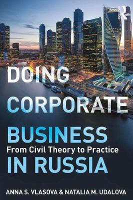 Doing Corporate Business in Russia: From Civil Theory to Practice