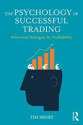 The Psychology of Successful Trading: Behavioural Strategies for Profitability