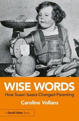 Wise Words: How Susan Isaacs Changed Parenting