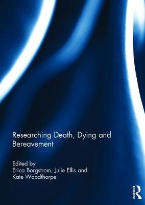 Researching Death, Dying and Bereavement