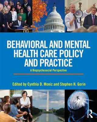 Behavioral and Mental Health Care Policy and Practice: A Biopsychosocial Perspective