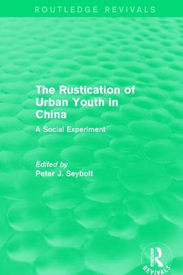 The Rustication of Urban Youth in China: A Social Experiment