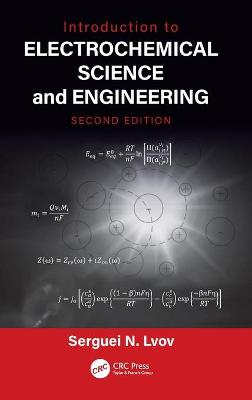 Introduction to Electrochemical Science and Engineering, Second Edition