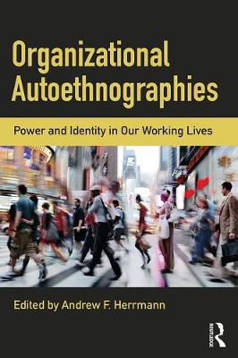 Organizational Autoethnographies: Power and Identity in Our Working Lives