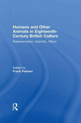 Humans and Other Animals in Eighteenth-Century British Culture: Representation, Hybridity, Ethics