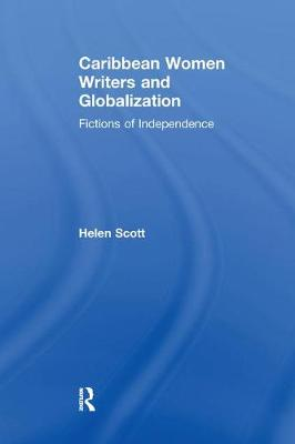 Caribbean Women Writers and Globalization: Fictions of Independence