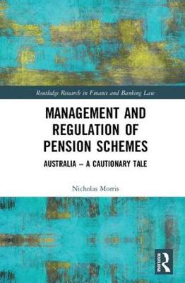 Management and Regulation of Pension Schemes: Australia a Cautionary Tale