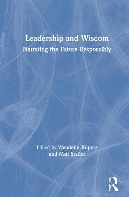 Leadership and Wisdom: Narrating the Future Responsibly