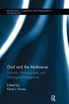 God and the Multiverse: Scientific, Philosophical, and Theological Perspectives