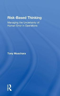 Risk-Based Thinking: Managing the Uncertainty of Human Error in Operations