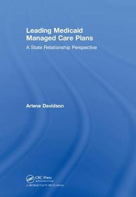 Leading Medicaid Managed Care Plans: A State Relationship Perspective