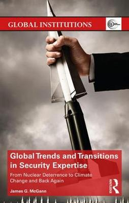 Global Trends and Transitions in Security Expertise: From Nuclear Deterrence to Climate Change and Back Again