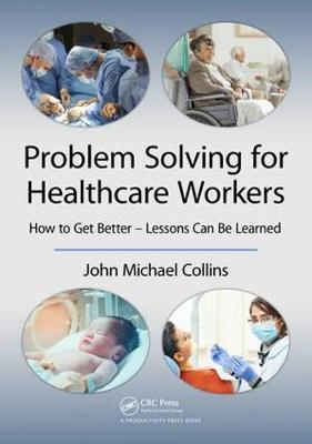Problem Solving for Healthcare Workers: How to Get Better - Lessons Can Be Learned