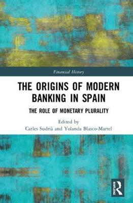 The Origins of Modern Banking in Spain: The Role of Monetary Plurality