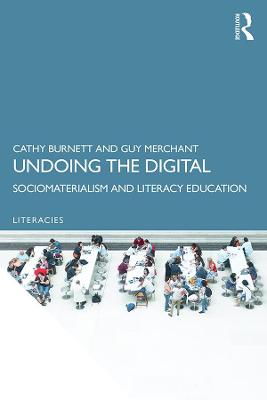 Undoing the Digital: Sociomaterialism and Literacy Education