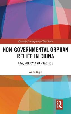 Non-Governmental Orphan Relief in China: Law, Policy, and Practice