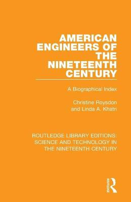 American Engineers of the Nineteenth Century: A Biographical Index