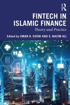 Fintech in Islamic Finance: Theory and Practice