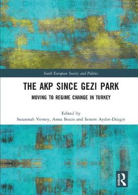 The AKP Since Gezi Park: Moving to Regime Change in Turkey