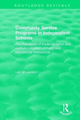 Community Service Programs in Independent Schools: The Processes of Implementation and Institutionalization of Peripheral Educational Innovations