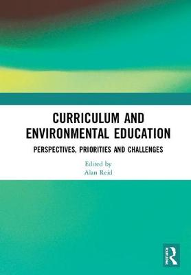 Curriculum and Environmental Education: Perspectives, Priorities and Challenges