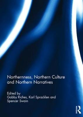 Northernness, Northern Culture and Northern Narratives