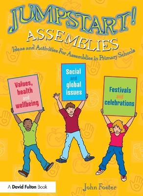 Jumpstart! Assemblies: Ideas and Activities For Assemblies in Primary Schools